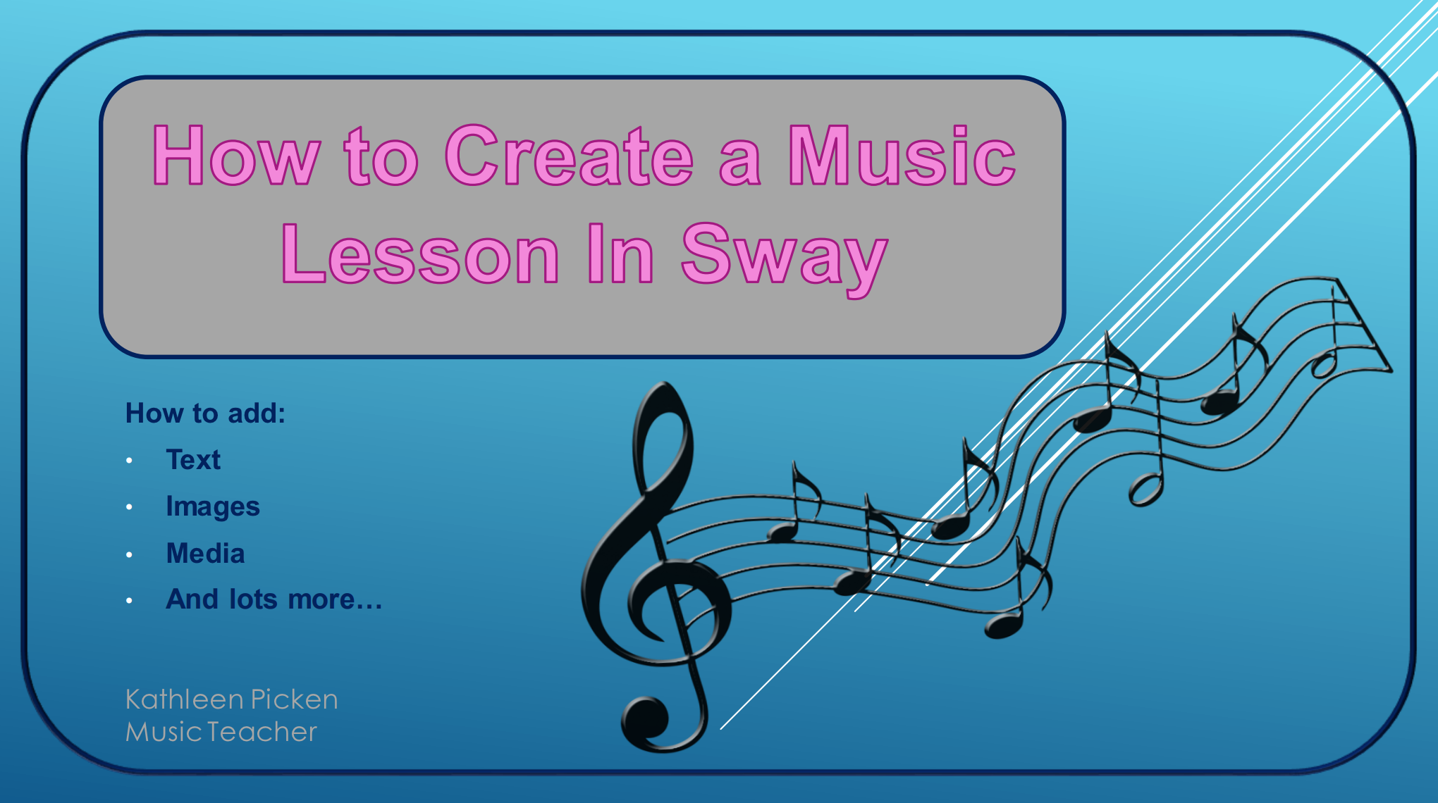How to Create a Music Lesson in SWAY